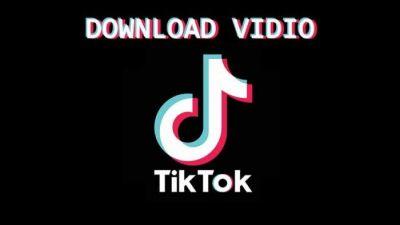 Cara Mudah Tanpa Ribet Download Video TikTok Tanpa Watermark